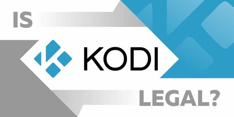 Is Kodi Legal? This is What You Need to Know