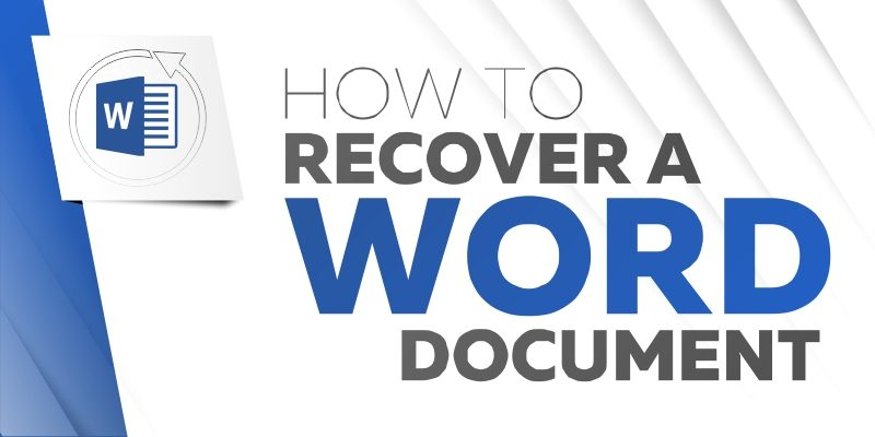 How to Recover a Word Document Quickly and Easily: a Short Guide