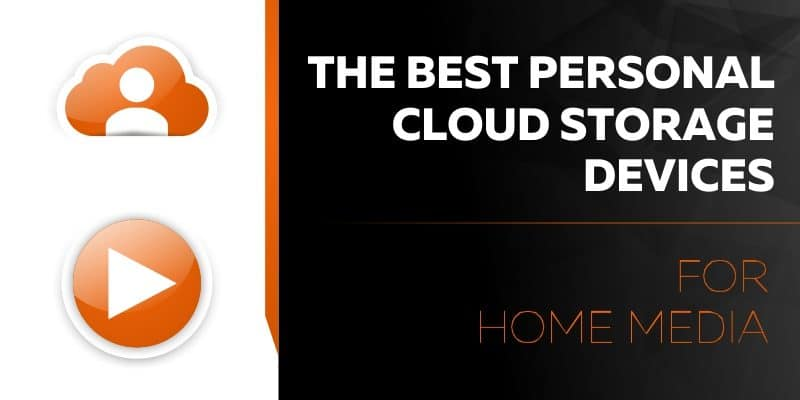 The Best Personal Cloud Storage Devices for Home Media in 2019