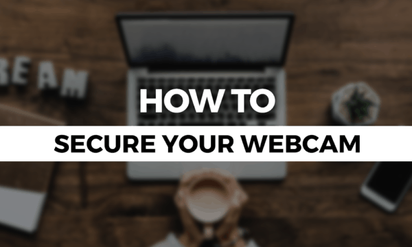 how-to-secure-your-webcam