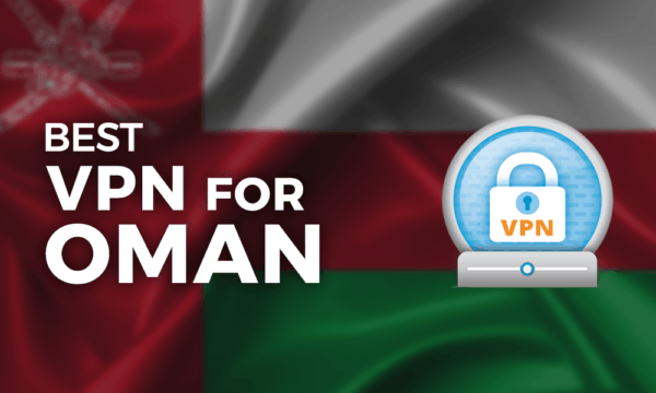 Best VPN for Oman