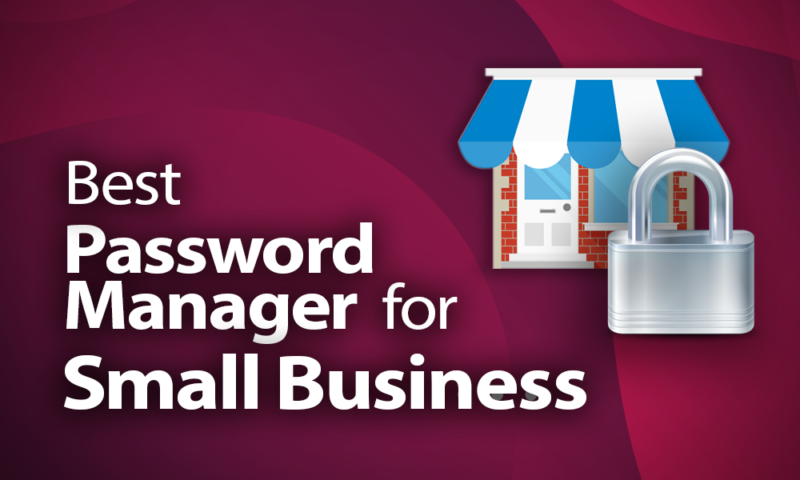 Best Password Manager for Small Business
