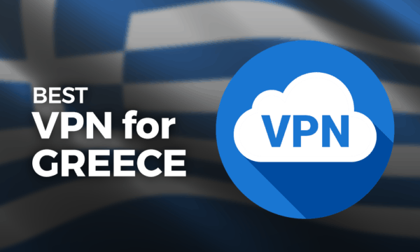 Best VPN for Greece