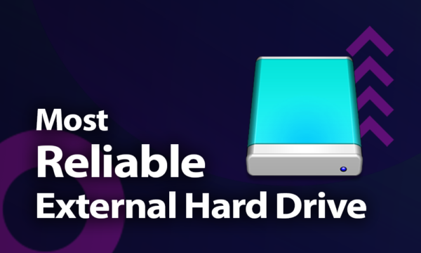 Most Reliable External Hard Drive